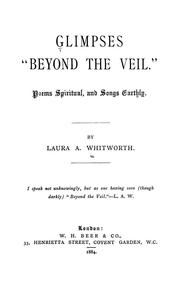 Cover of: Glimpses beyond the veil; | Laura A. Whitworth