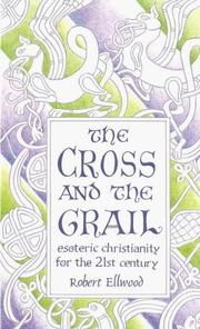 Cover of: The cross and the grail: esoteric Christianity for the 21st century