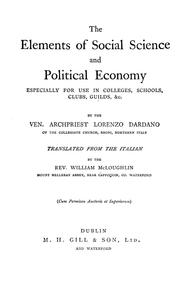 Cover of: The elements of social science and political economy, especially for use in colleges, schools, clubs, guilds, &c | Lorenzo Dardano