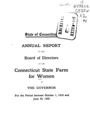 Cover of: Annual report of the Board of Directors. ... for the period between Oct. 1, 1918 and June 30, 1920. no. 1. | Connecticut. State farm for women.
