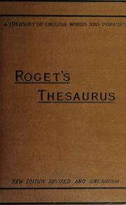 Cover of: Thesaurus of English words and phrases classified and arranged so as to facilitate the expression of ideas and assist in literary composition