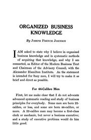Cover of: Organized business knowledge | Joseph French Johnson