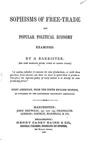 Cover of: Sophisms of free-trade and popular political economy examined | Byles, John Barnard Sir