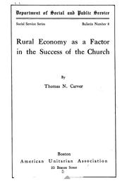 Cover of: Rural economy as a factor in the success of the church | Thomas Nixon Carver