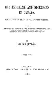 Cover of: The emigrant and sportsman in Canada | John J. Rowan