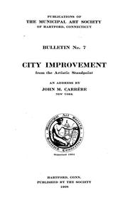 Cover of: City improvement from the artistic standpoint | John Merven CarrГЁre