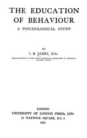 Cover of: The education of behaviour | I.B. Saxby