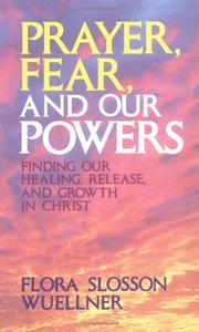 Prayer, Fear, and Our Powers by Flora Slosson Wuellner