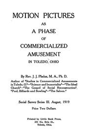 Cover of: Motion pictures as a phase of commercialized amusement in Toledo, Ohio. by J.J. Phelan