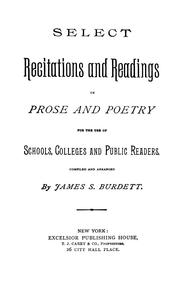 Cover of: Select recitations and readings in prose and poetry for the use of schools, colleges and public readers