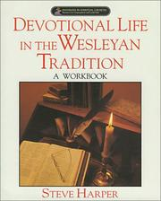 Cover of: Devotional life in the Wesleyan tradition. | Harper, Steve.
