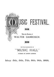Cover of: Music festival under the direction of Walter Damrosch for the inauguration of Music hall | Music festival (1891 New York, N. Y.)
