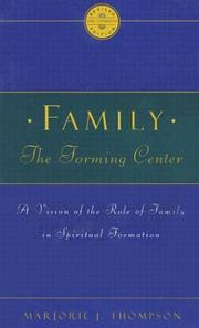 Cover of: Family, the forming center | Thompson, Marjorie J.