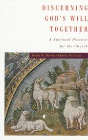 Cover of: Discerning God's Will Together: A Spiritual Practice for the Church