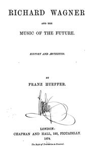 Cover of: Richard Wagner and the music of the future | Francis Hueffer