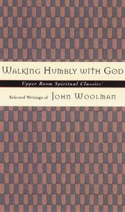 Cover of: Walking Humbly With God: Selected Writings of John Woolman (Upper Room Spiritual Classics. Series 3)