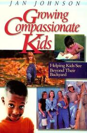 Cover of: Growing Compassionate Kids | Jan Johnson