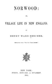 Cover of: Norwood; or, Village life in New England | Henry Ward Beecher