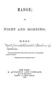 Cover of: Madge; or, Night and morning | H. B. Goodwin