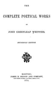Cover of: The complete poetical works of John Greenleaf Whittier by John Greenleaf Whittier