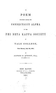 Cover of: A poem delivered before the Connecticut Alpha of the Phi Beta Kappa Society at Yale College