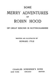Cover of: Some merry adventures of Robin Hood of great renown in Nottinghamshire | Howard Pyle