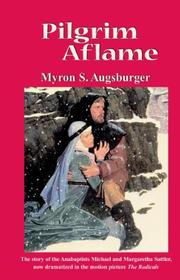 Pilgrim aflame by Myron S. Augsburger