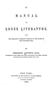 Cover of: Manual of Greek literature from the earliest authentic periods to the close of the Byzantine era | Charles Anthon