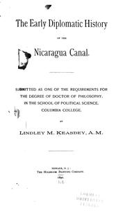 The early diplomatic history of the Nicaragua canal by Lindley Miller Keasbey
