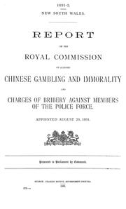 Cover of: Report of the Royal Commission on alleged Chinese gambling and immorality and charges of bribery against members of the police force, appointed August 20, 1891, presented to Parliament by command | New South Wales. Royal Commission on Alleged Chinese Gambling and Immorality.