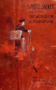 Cover of: White-jacket, or, The world in a man-of-war