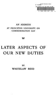 Cover of: Later aspects of our new duties | Whitelaw Reid
