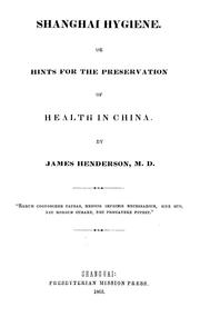Cover of: Shanghai hygiene, or, Hints for the preservation of health in China