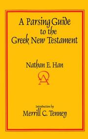 A parsing guide to the Greek New Testament by Nathan E. Han