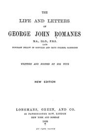 Cover of: The life and letters of George John Romanes ... | George John Romanes