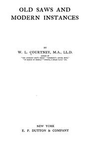 Cover of: Old saws and modern instances | W. L. Courtney