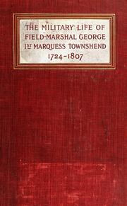 Cover of: The military life of Field-Marshal George First Marquess Townshend, 1724-1807