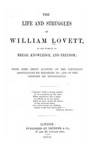 Cover of: The life and struggles of William Lovett
