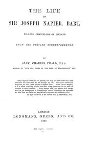 Cover of: The life of Sir Joseph Napier, Bart., ex-Lord Chancellor of Ireland | Alex. Charles Ewald