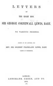 Cover of: Letters of the Right Hon. Sir George Cornewall Lewis, bart., to various friends