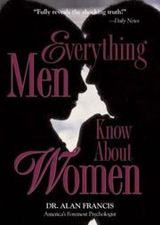 Cover of: Everything Men Know About Women | Alan Francis