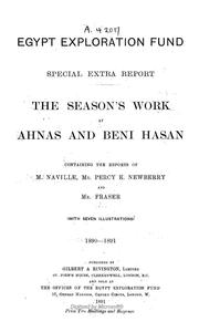 Cover of: The season's work at Ahnas and Beni Hasan, 1890-1891