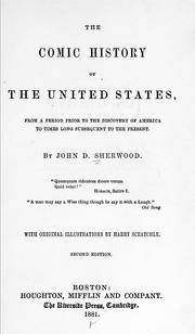 Cover of: The comic history of the United States, from a period prior to the discovery of America to times long subsequent to the present | John D. Sherwood