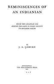 Cover of: Reminiscences of an Indianian from the sassafras log behind the barn in Posey County to broader fields | J. A. Lemcke
