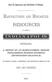 Cover of: Manufacturing and mercantile resources of Indianapolis, Indiana |