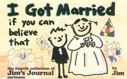Cover of: I Got Married If You Can Believe That