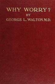 Cover of: Why worry? | George Lincoln Walton