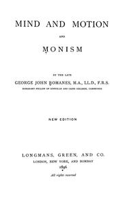 Cover of: Mind and motion and monism | George John Romanes