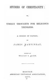 Cover of: Studies of Christianity, or, Timely thoughts for religious thinkers | James Martineau
