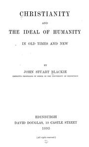 Cover of: Christianity and the ideal of humanity in old times and new
